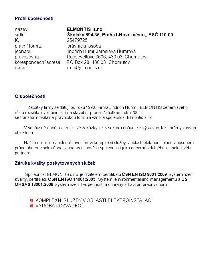 sídlo: Školská 694/35, Praha1-Nové město,, PSČ 110 00 IČ: 25479725