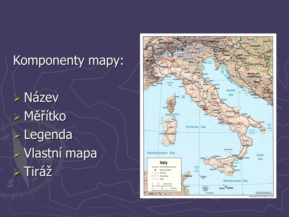 Komponenty mapy: Název Měřítko Legenda Vlastní mapa Tiráž
