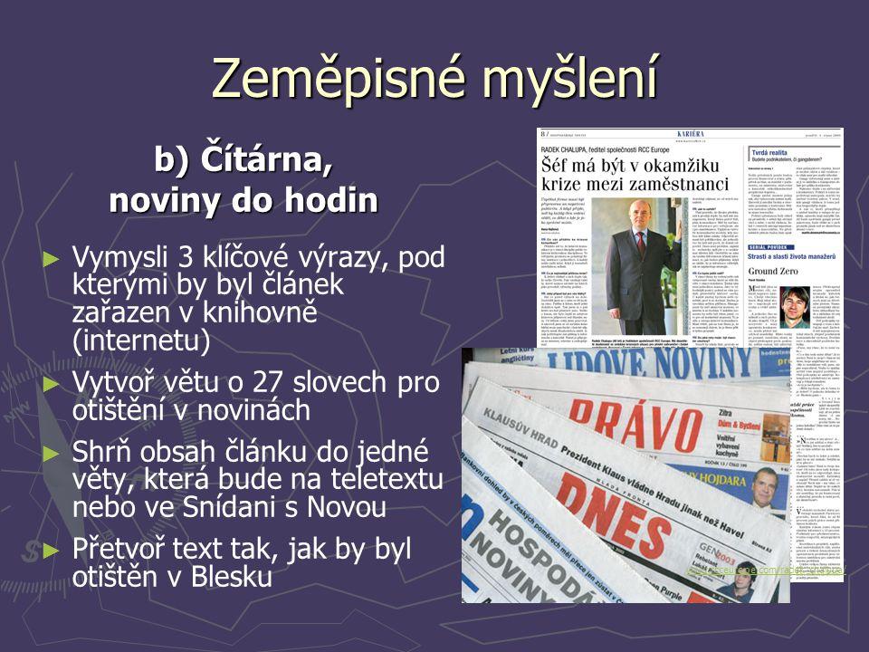 Zeměpisné myšlení b) Čítárna, noviny do hodin