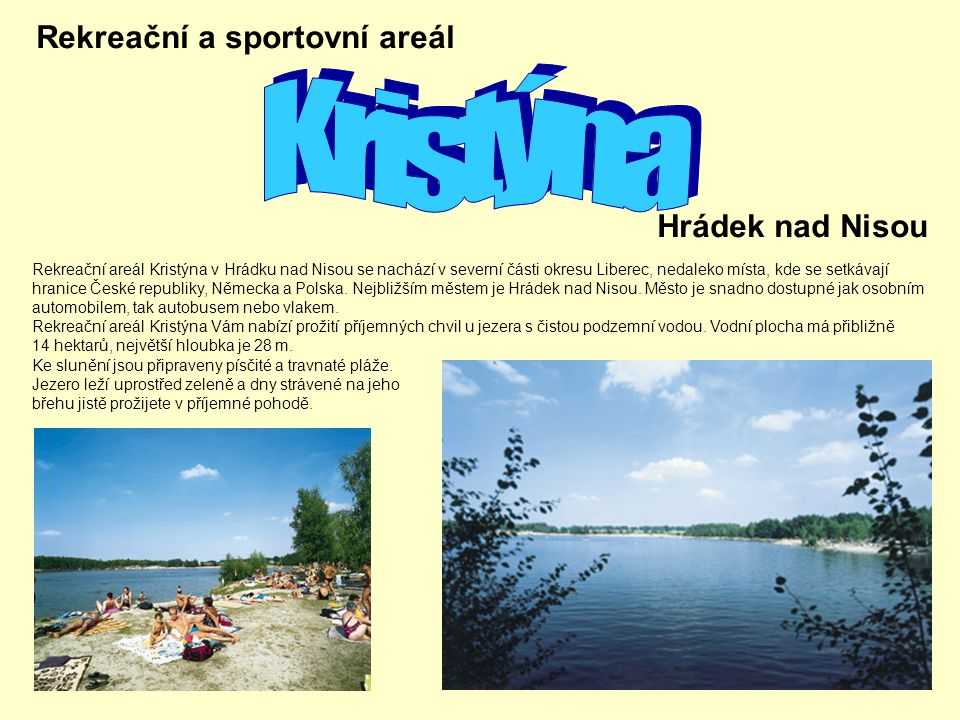Kristýna Rekreační a sportovní areál Hrádek nad Nisou