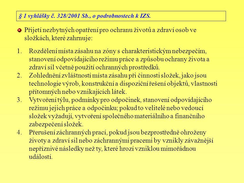 § 1 vyhlášky č. 328/2001 Sb., o podrobnostech k IZS.