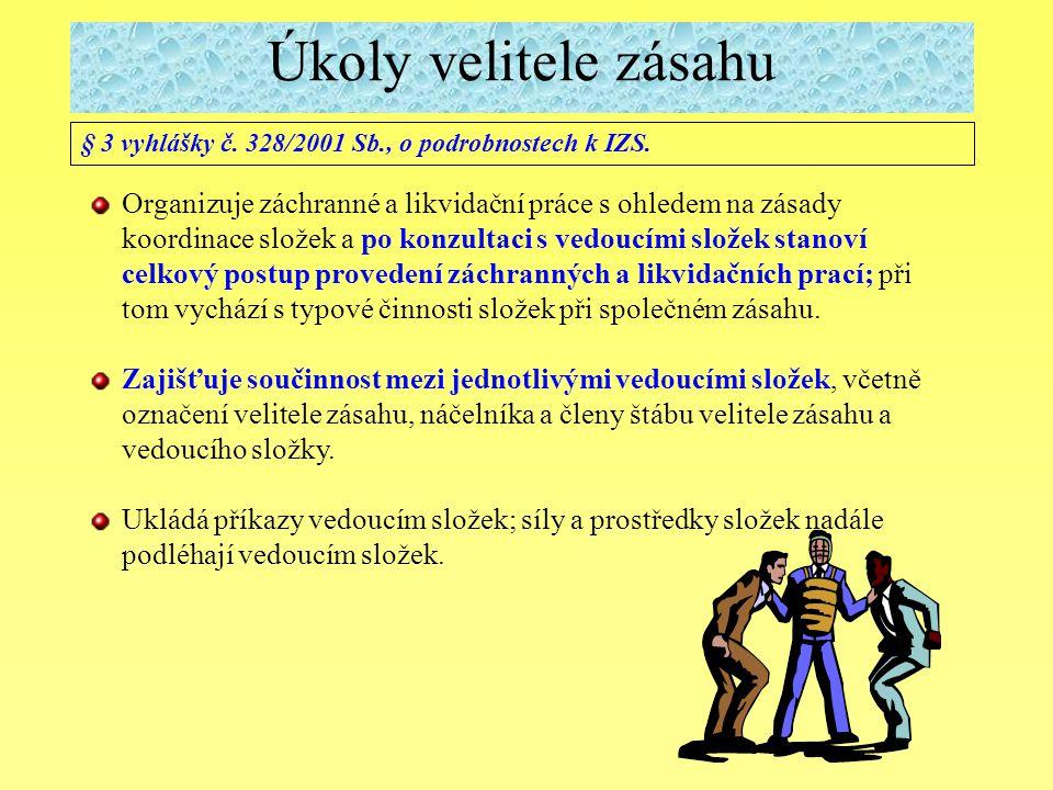 Úkoly velitele zásahu § 3 vyhlášky č. 328/2001 Sb., o podrobnostech k IZS.