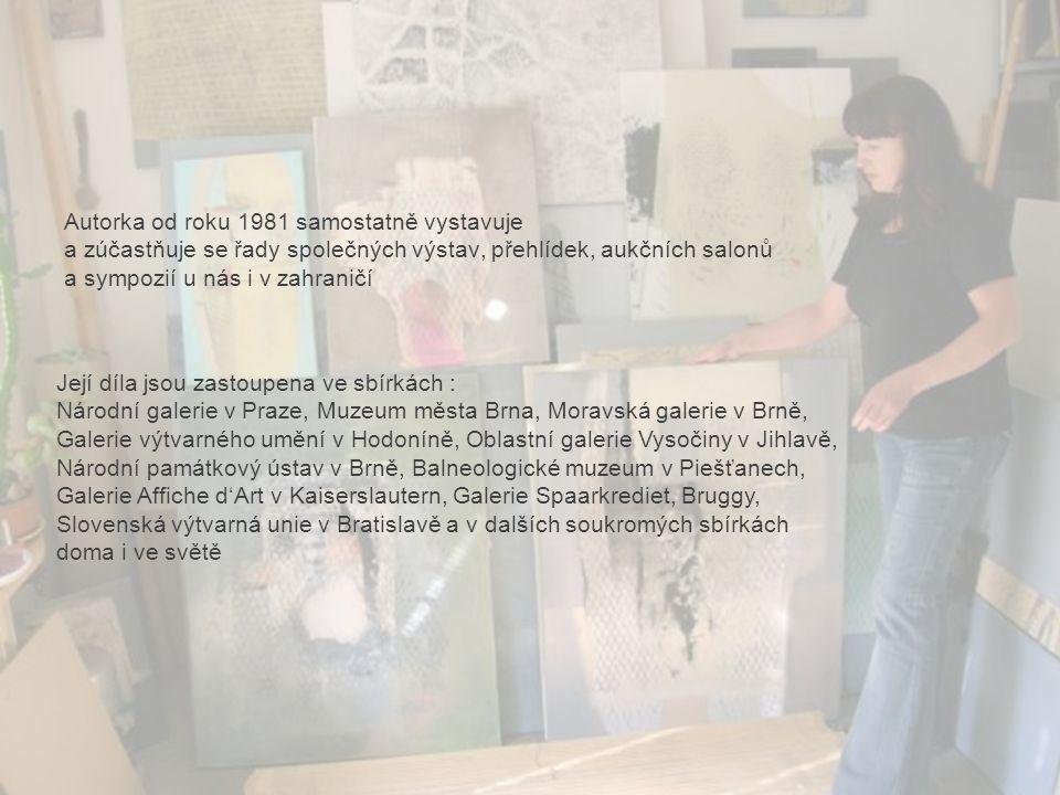 Autorka od roku 1981 samostatně vystavuje a zúčastňuje se řady společných výstav, přehlídek, aukčních salonů a sympozií u nás i v zahraničí