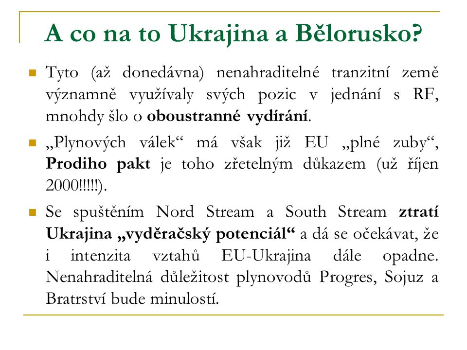 A co na to Ukrajina a Bělorusko