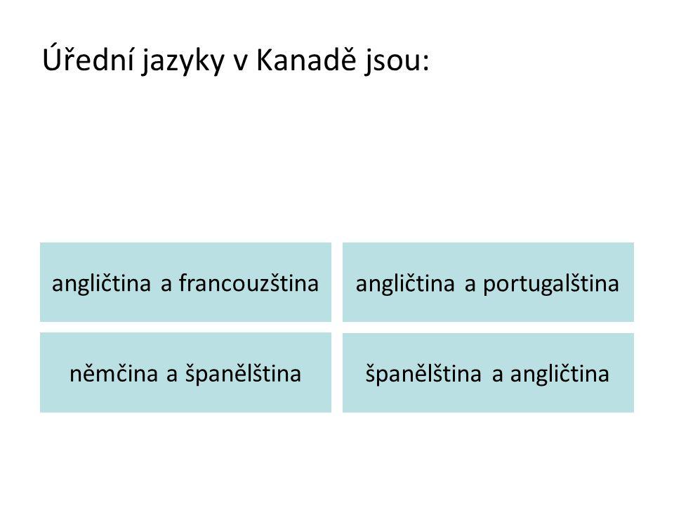 Úřední jazyky v Kanadě jsou:
