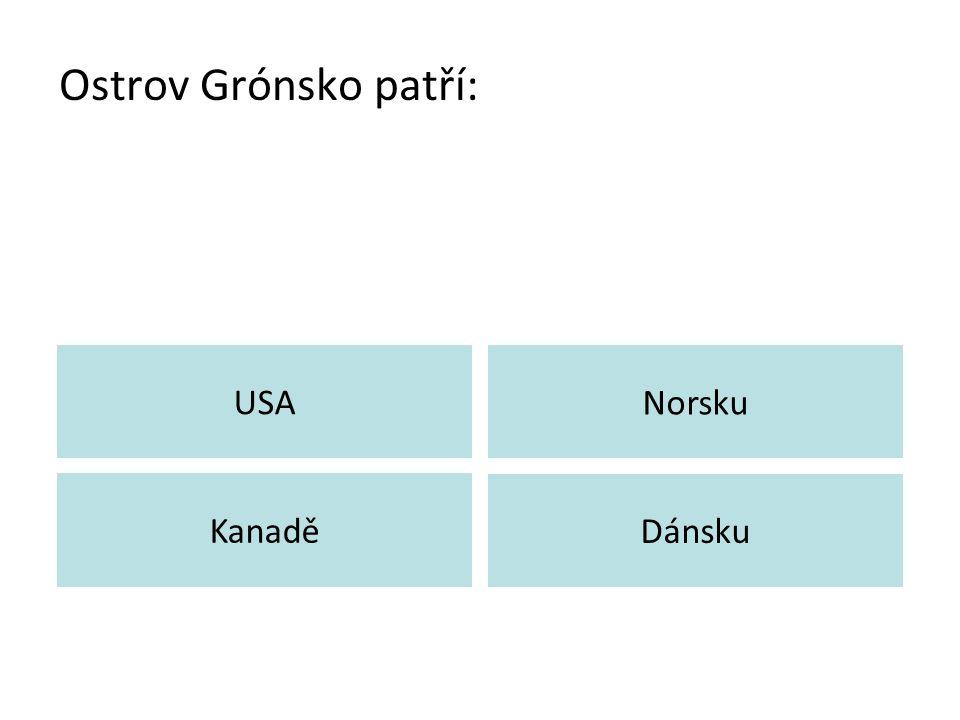 Ostrov Grónsko patří: USA Norsku Kanadě Dánsku