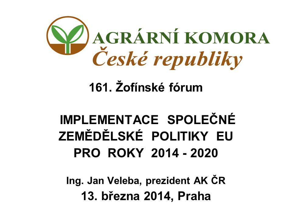 ZEMĚDĚLSKÉ POLITIKY EU PRO ROKY 2014 - 2020