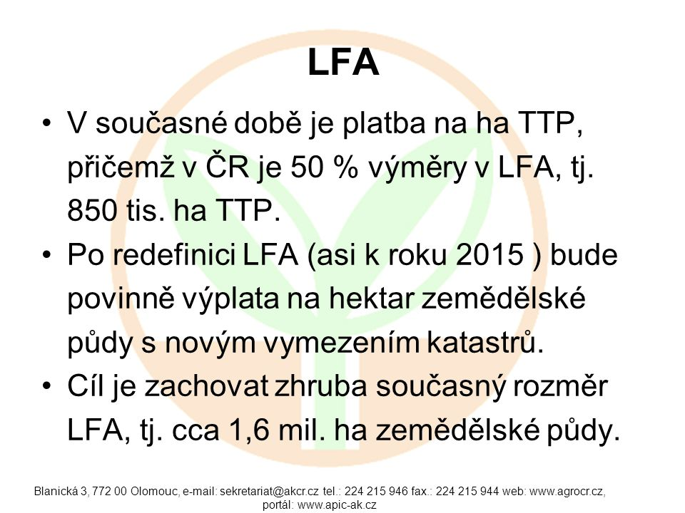 LFA V současné době je platba na ha TTP,
