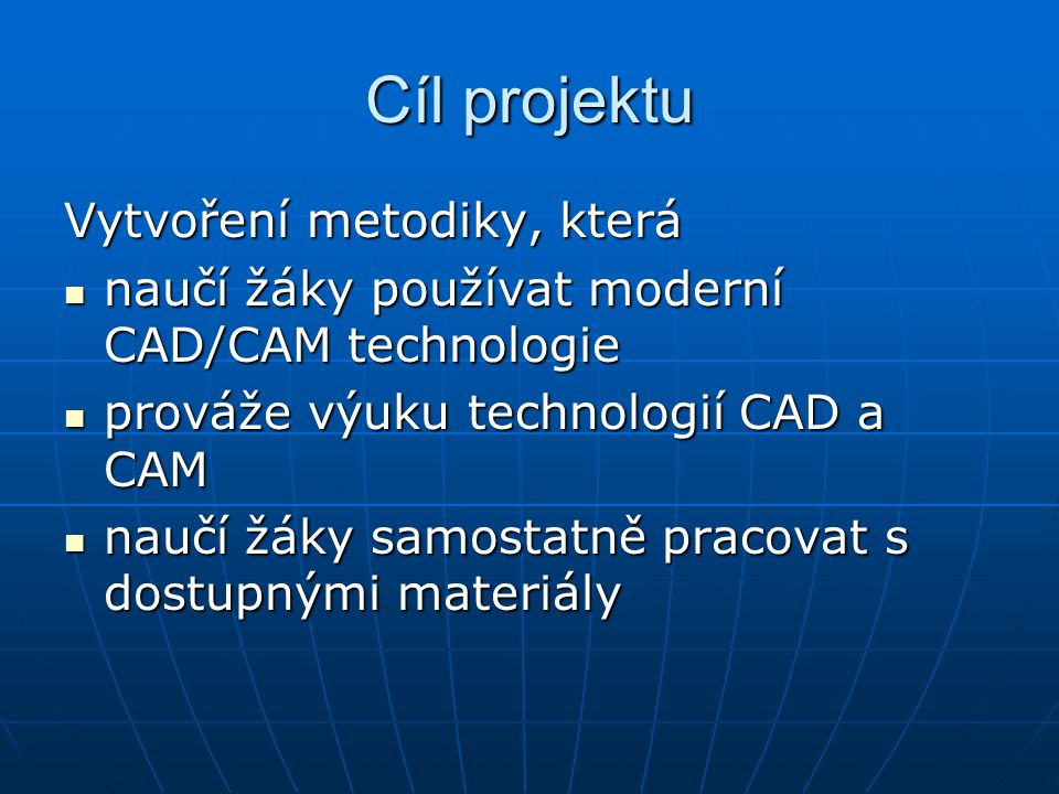 Cíl projektu Vytvoření metodiky, která
