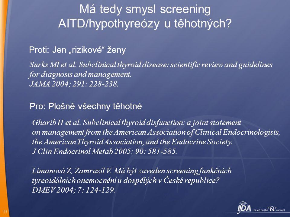 Má tedy smysl screening AITD/hypothyreózy u těhotných