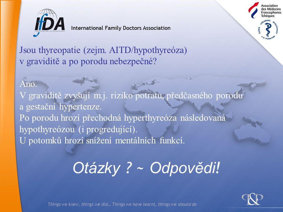 Otázky ~ Odpovědi! Jsou thyreopatie (zejm. AITD/hypothyreóza)