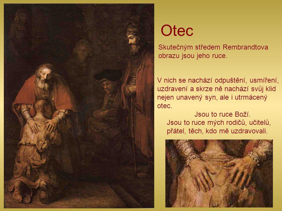 Otec Skutečným středem Rembrandtova obrazu jsou jeho ruce.