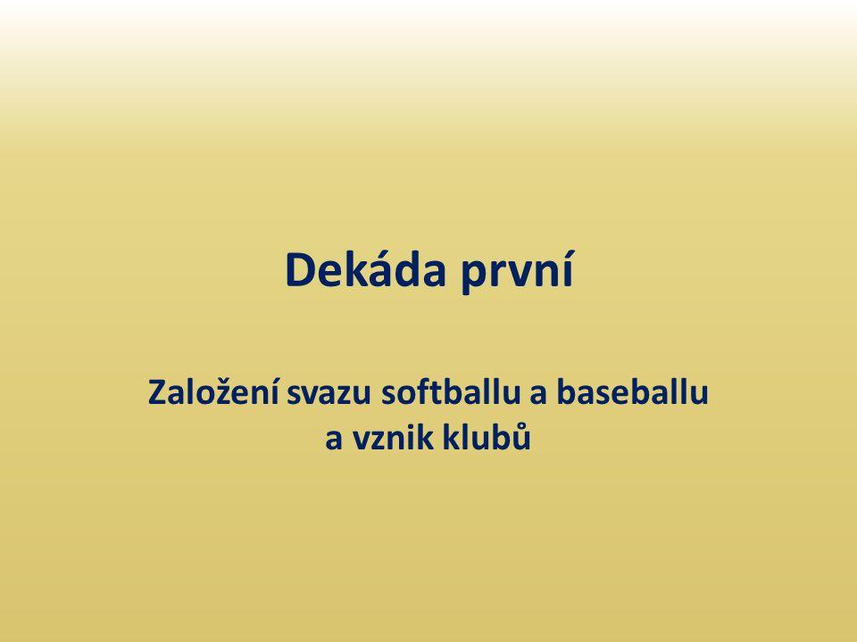 Založení svazu softballu a baseballu a vznik klubů