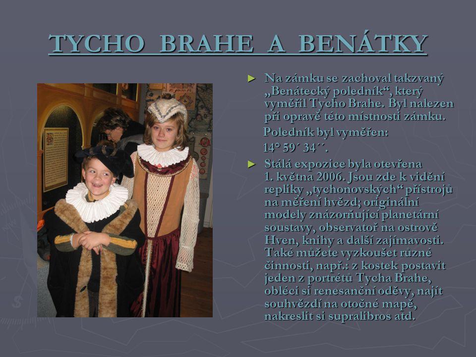 """TYCHO BRAHE A BENÁTKY Na zámku se zachoval takzvaný """"Benátecký poledník , který vyměřil Tycho Brahe. Byl nalezen při opravě této místnosti zámku."""