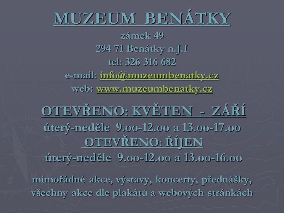 MUZEUM BENÁTKY zámek 49 294 71 Benátky n. J