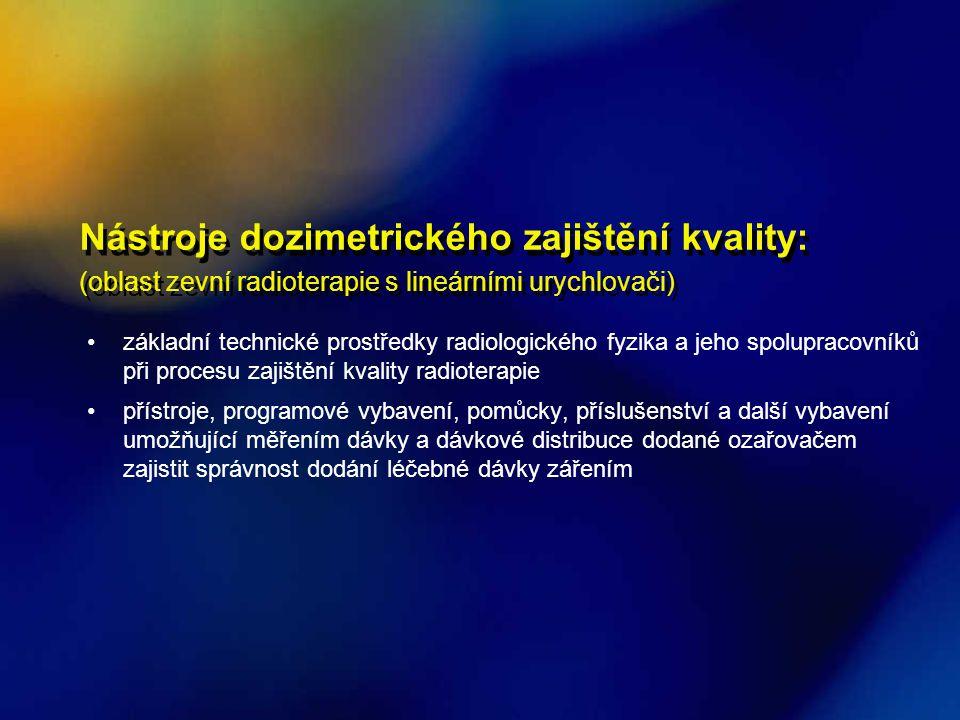 Nástroje dozimetrického zajištění kvality: