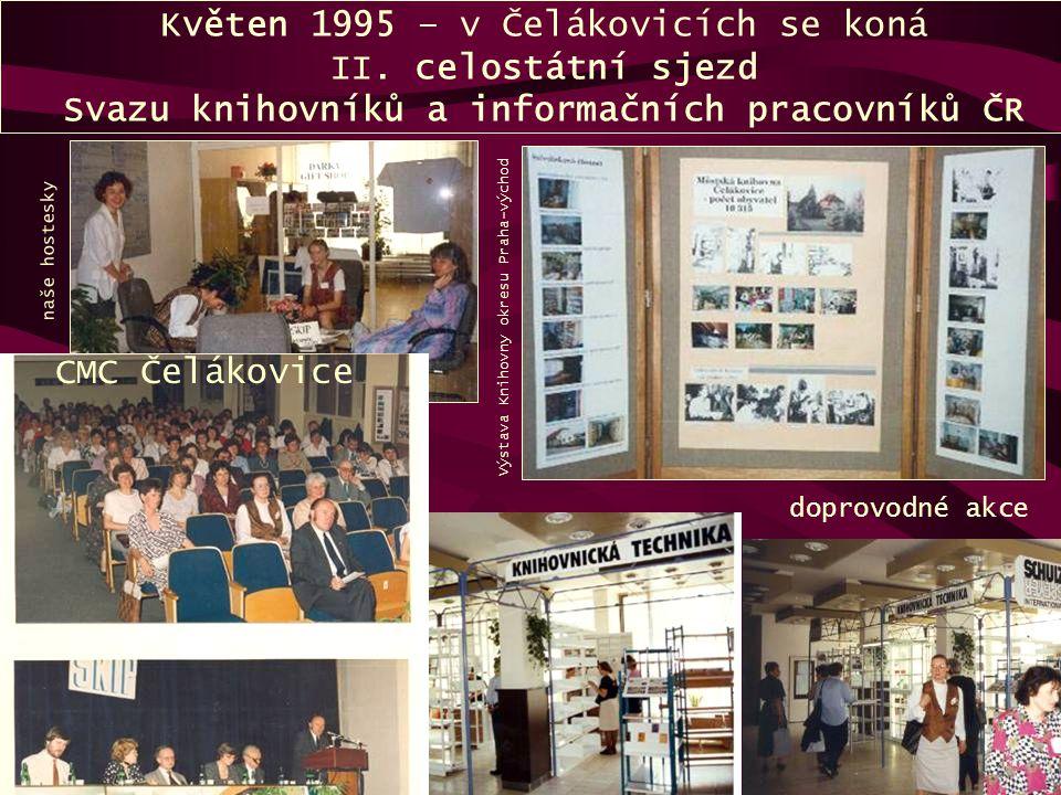 Květen 1995 – v Čelákovicích se koná II