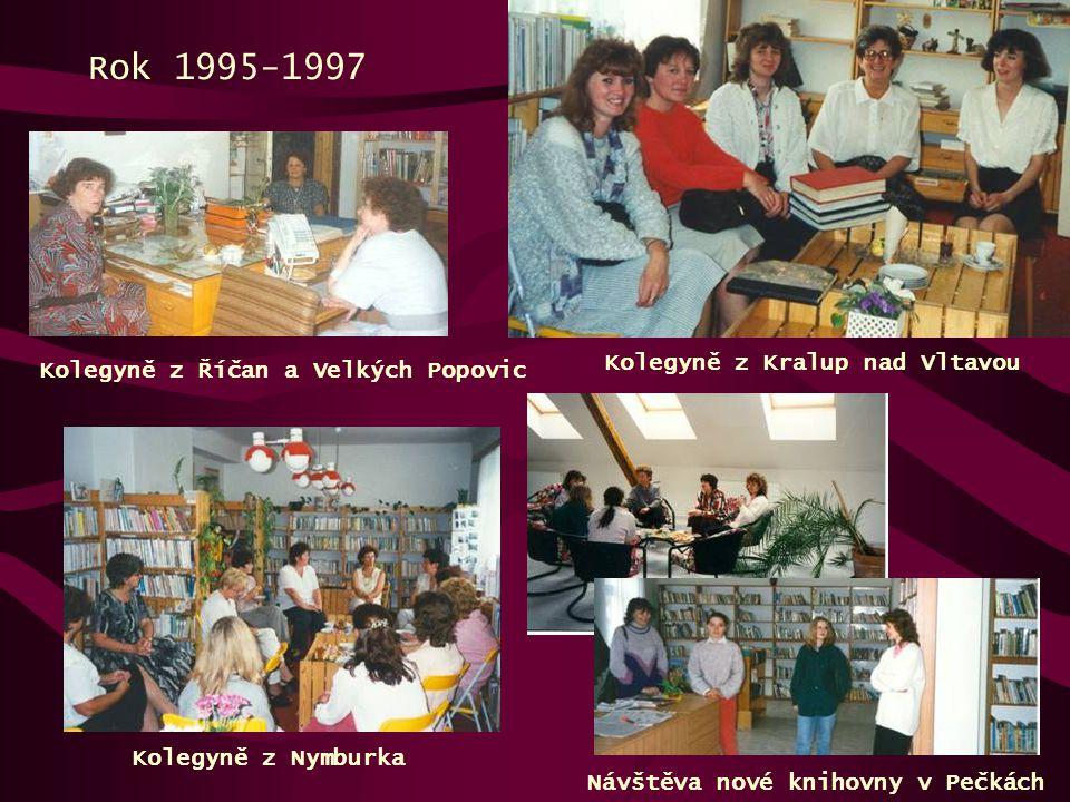 Rok 1995-1997 Kolegyně z Kralup nad Vltavou