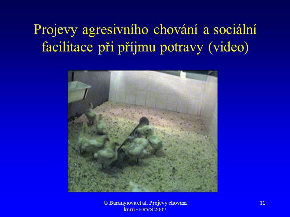 © Baranyiová et al. Projevy chování kurů - FRVŠ 2007