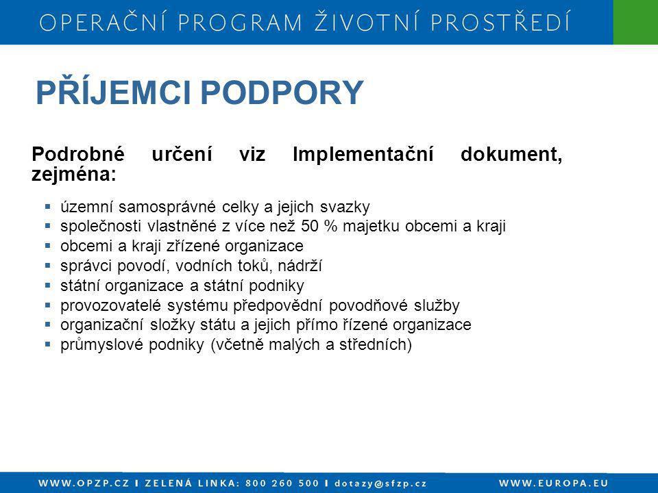 PŘÍJEMCI PODPORY Podrobné určení viz Implementační dokument, zejména: