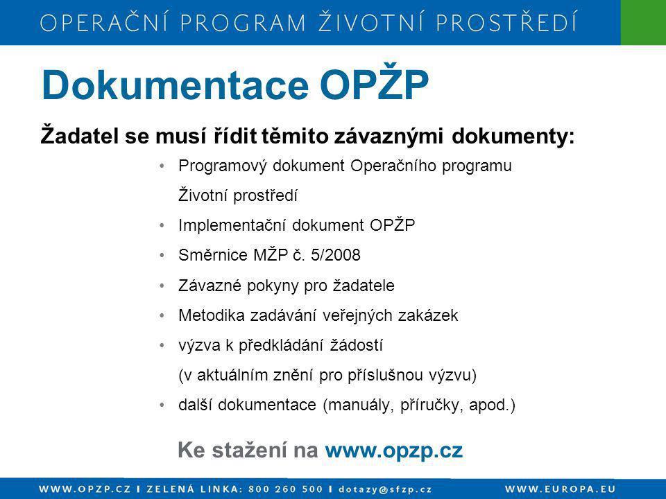 Dokumentace OPŽP Žadatel se musí řídit těmito závaznými dokumenty: