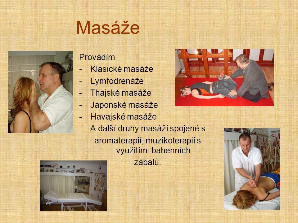 Masáže Provádím Klasické masáže Lymfodrenáže Thajské masáže