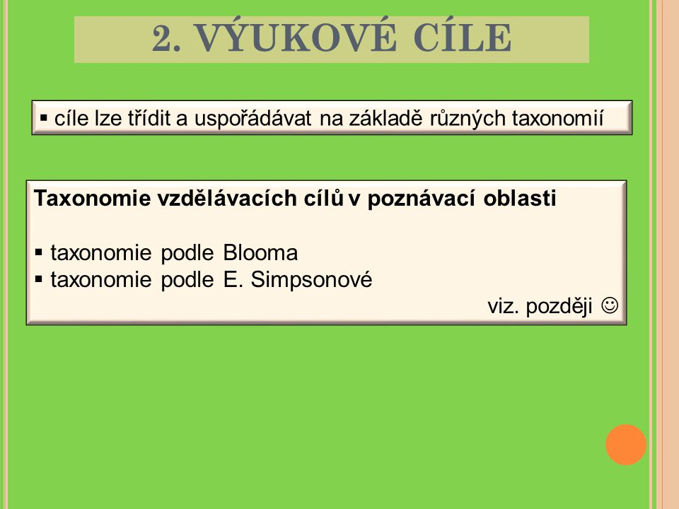 2. VÝUKOVÉ CÍLE Taxonomie vzdělávacích cílů v poznávací oblasti