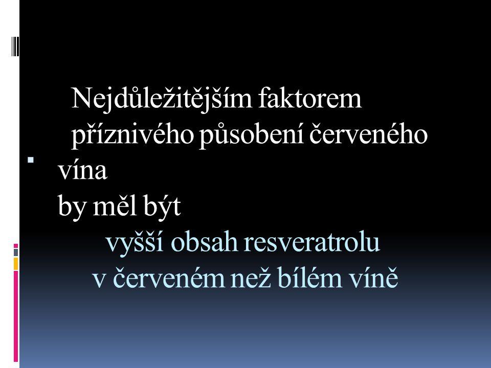 Nejdůležitějším faktorem příznivého působení červeného vína by měl být vyšší obsah resveratrolu v červeném než bílém víně