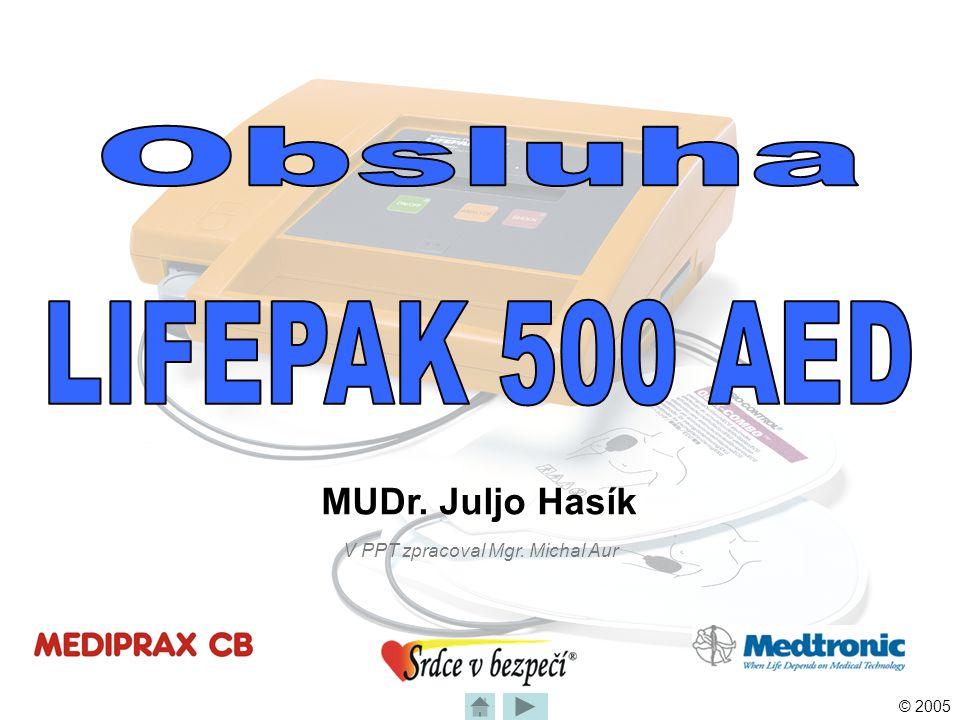 Obsluha LIFEPAK 500 AED MUDr. Juljo Hasík