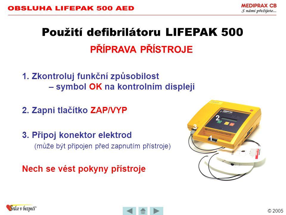 OBSLUHA LIFEPAK 500 AED Použití defibrilátoru LIFEPAK 500