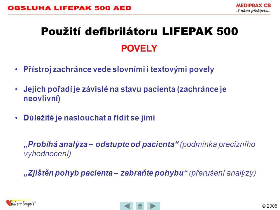 OBSLUHA LIFEPAK 500 AED Použití defibrilátoru LIFEPAK 500 POVELY