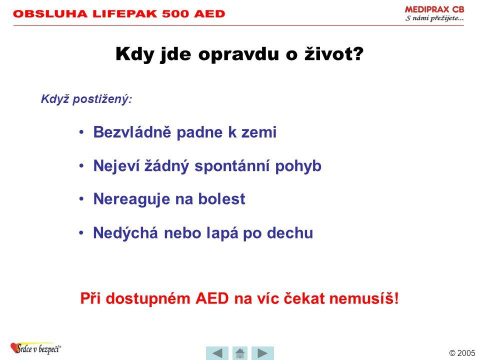 OBSLUHA LIFEPAK 500 AED Kdy jde opravdu o život