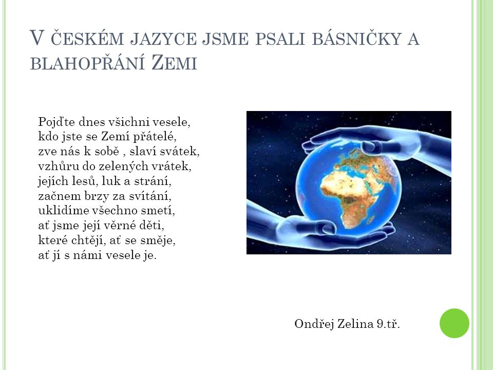 V českém jazyce jsme psali básničky a blahopřání Zemi