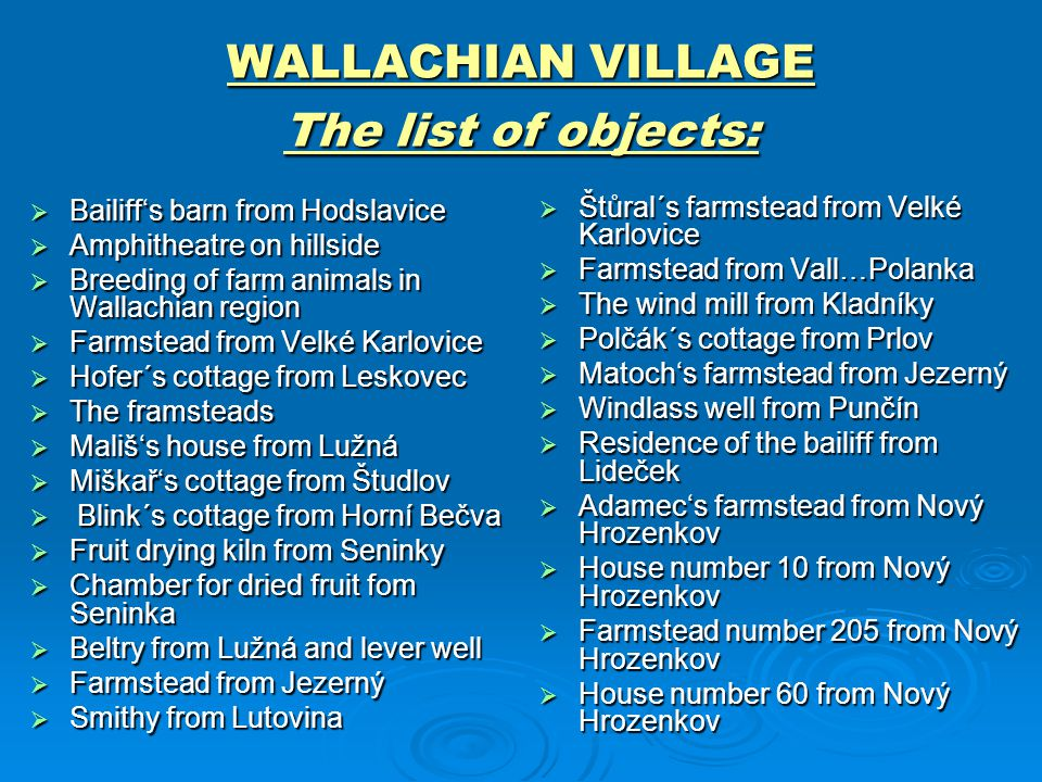WALLACHIAN VILLAGE The list of objects: