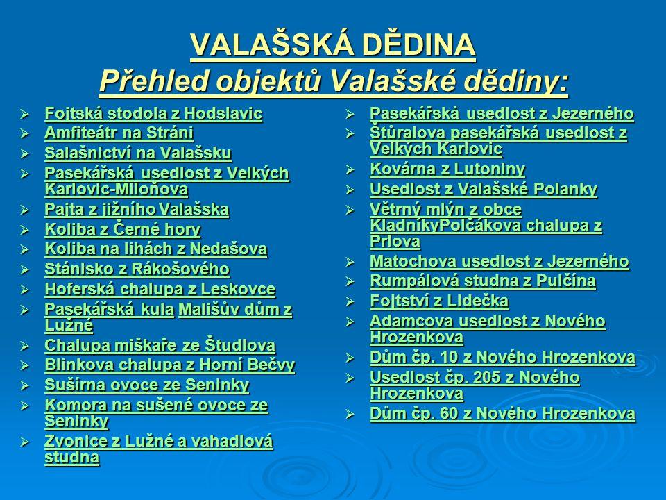 VALAŠSKÁ DĚDINA Přehled objektů Valašské dědiny: