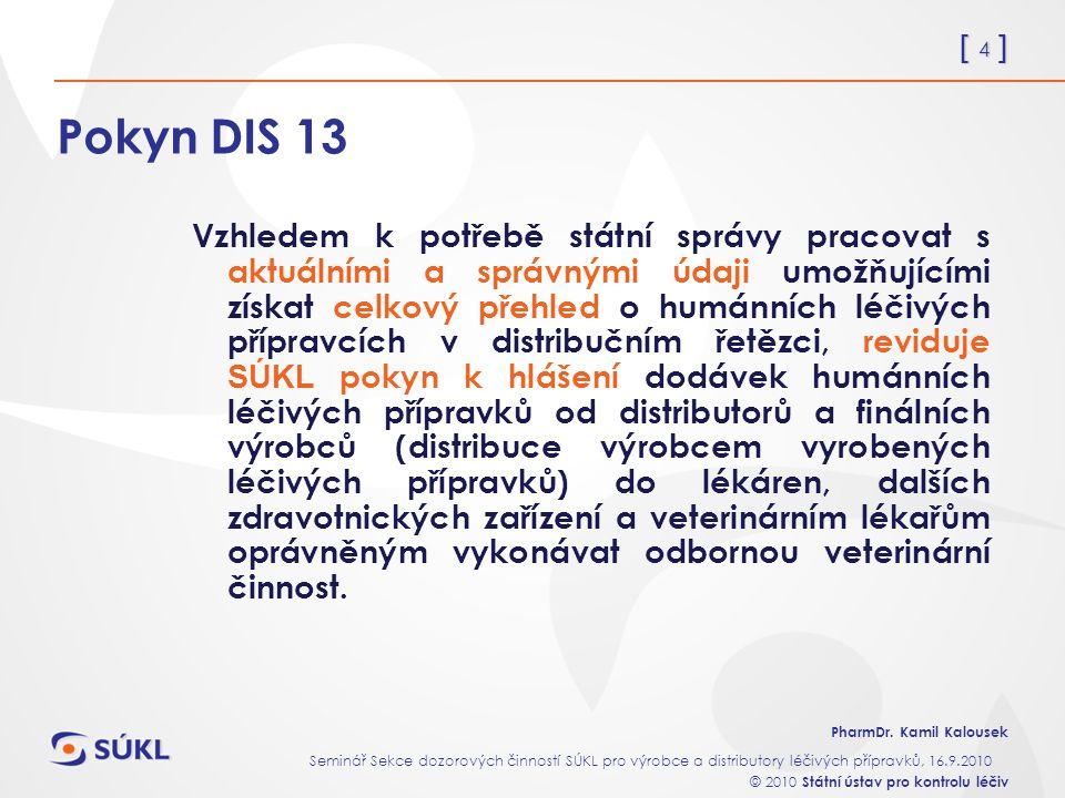 Pokyn DIS 13