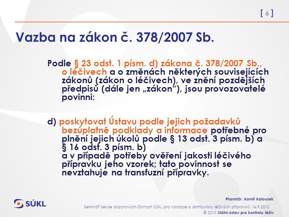 Vazba na zákon č. 378/2007 Sb.