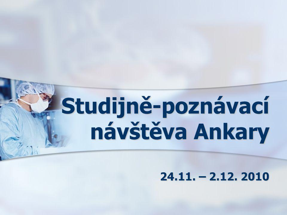 Studijně-poznávací návštěva Ankary 24.11. – 2.12. 2010