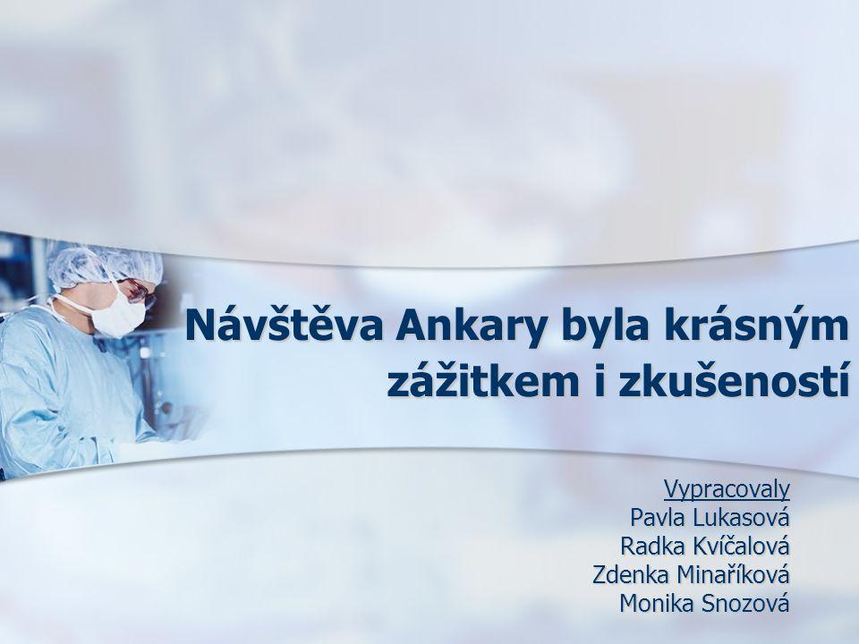 Návštěva Ankary byla krásným zážitkem i zkušeností
