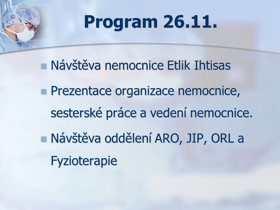 Program 26.11. Návštěva nemocnice Etlik Ihtisas