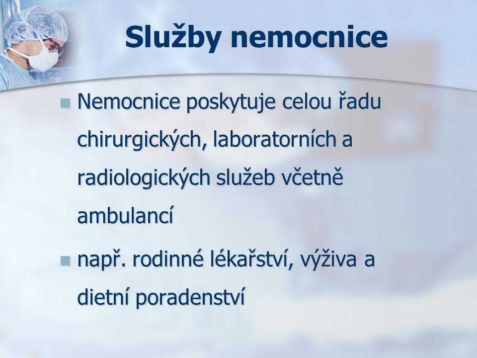 Služby nemocnice Nemocnice poskytuje celou řadu chirurgických, laboratorních a radiologických služeb včetně ambulancí.