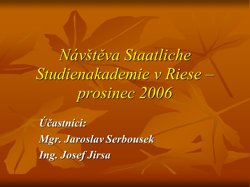 Návštěva Staatliche Studienakademie v Riese – prosinec 2006