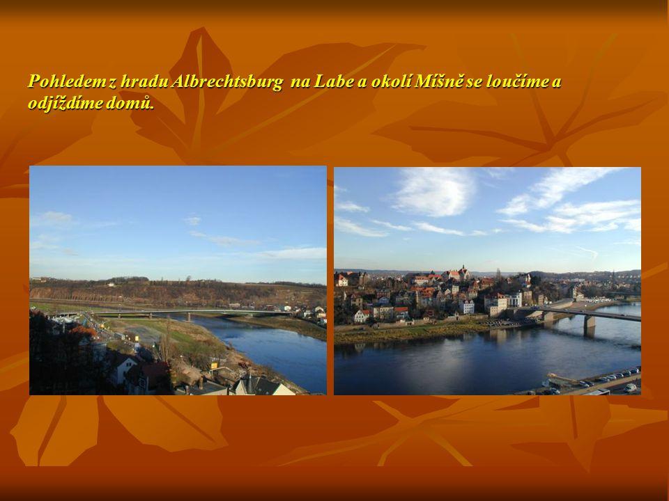 Pohledem z hradu Albrechtsburg na Labe a okolí Míšně se loučíme a odjíždíme domů.