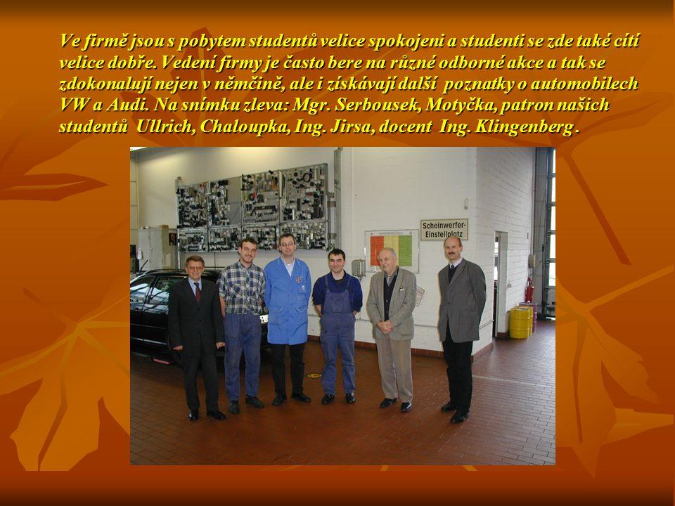 Ve firmě jsou s pobytem studentů velice spokojeni a studenti se zde také cítí velice dobře.