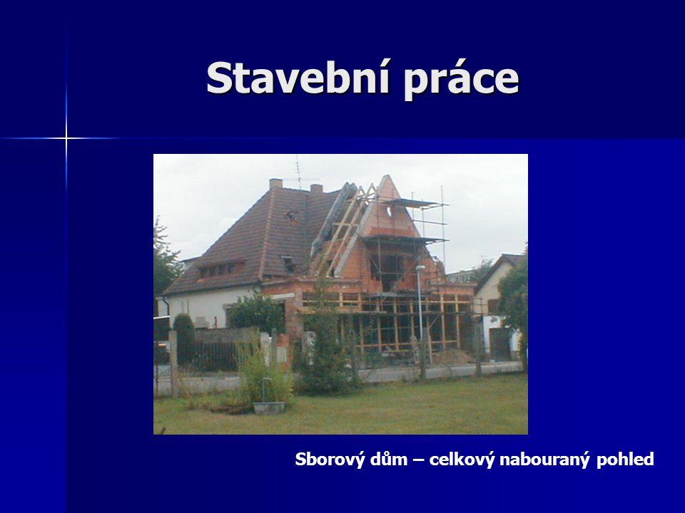 Stavební práce Sborový dům – celkový nabouraný pohled