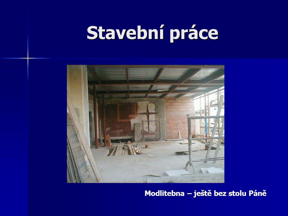 Stavební práce Modlitebna – ještě bez stolu Páně