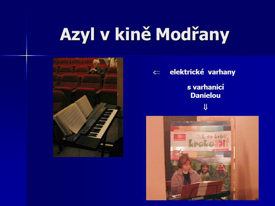 Azyl v kině Modřany  elektrické varhany s varhanicí Danielou 