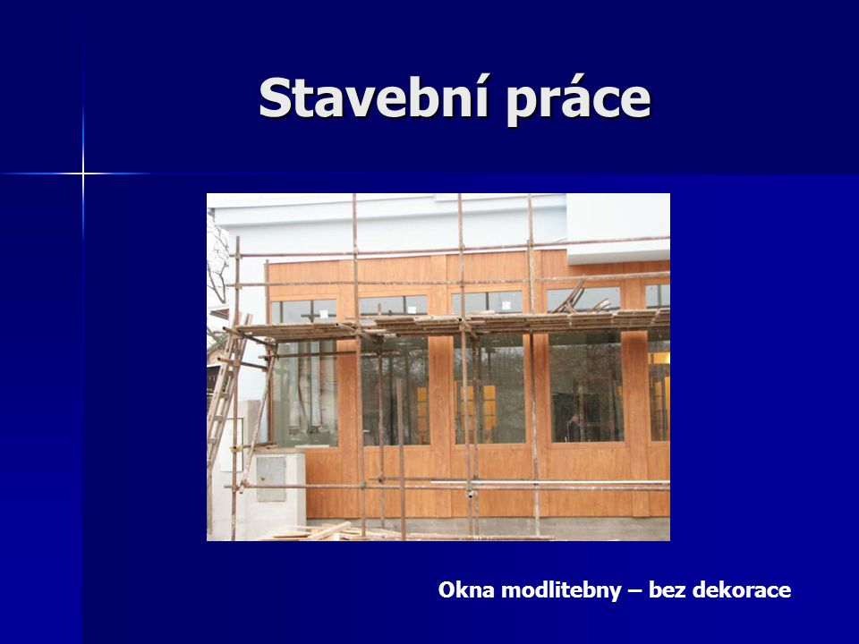 Stavební práce Okna modlitebny – bez dekorace