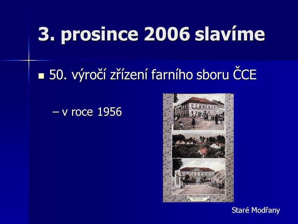 3. prosince 2006 slavíme 50. výročí zřízení farního sboru ČCE