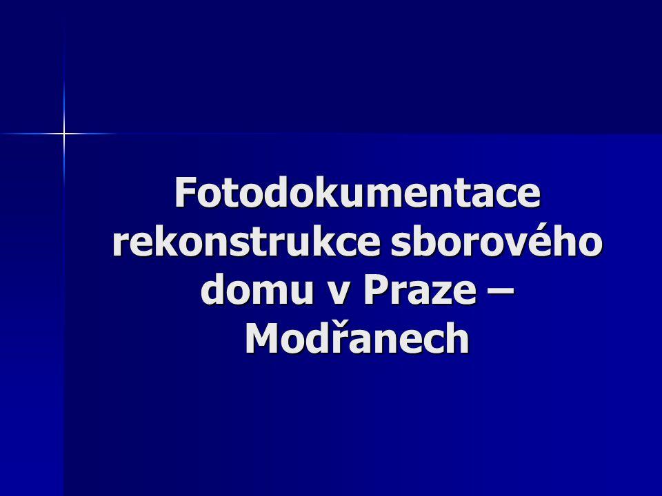 Fotodokumentace rekonstrukce sborového domu v Praze – Modřanech